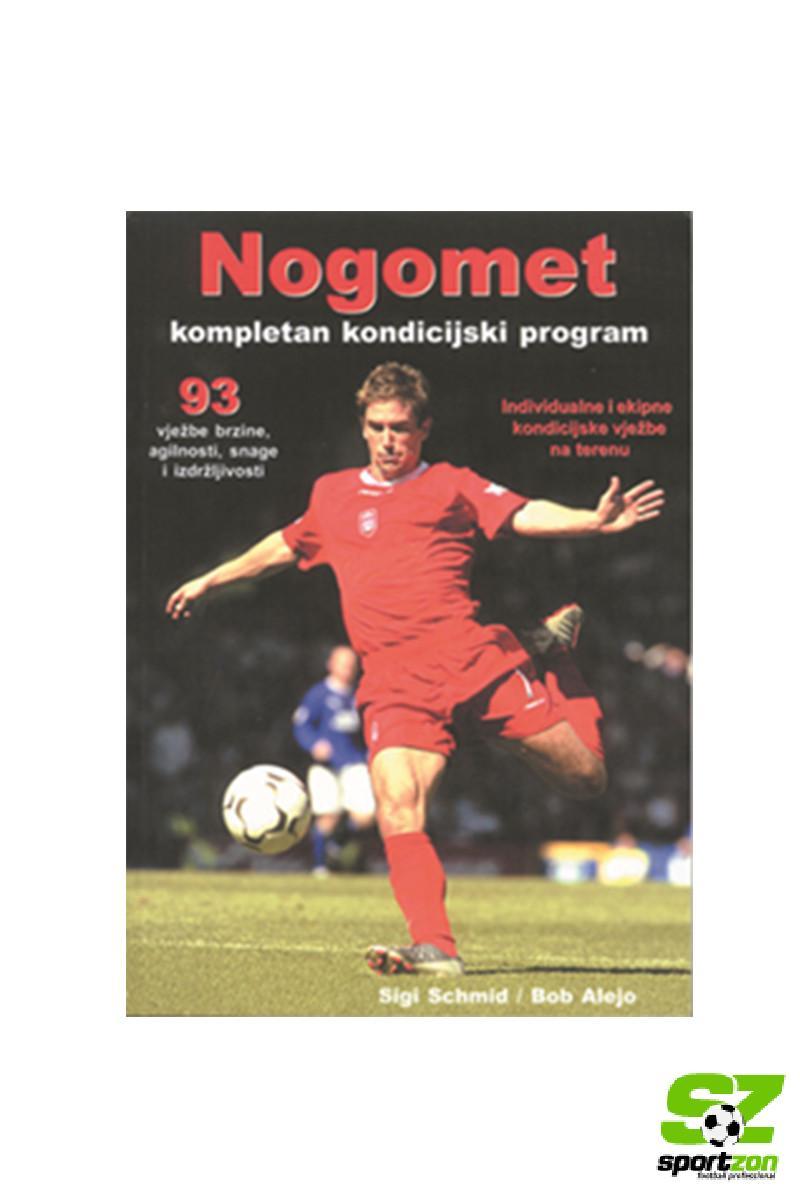 Nogomet : Kompletan kondicijski program
